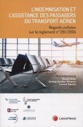 Dernières parutions sur Droit des transports, L'indemnisation et l'assistance des passagers du transport aérien. Regards civilistes sur le règlement 261/2004