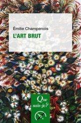 Dernières parutions dans Que sais-je ?, L'art brut. 2e édition