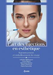 Dernières parutions sur Dermatologie, L'art des injections en esthétique