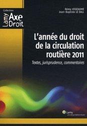 Dernières parutions sur Code de la route, L'année du droit de la circulation routière 2011. Textes, jurisprudence, commentaires
