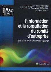 Dernières parutions dans Axe Droit, L'information et la consultation du comité d'entreprise. Après la loi de sécurisation de l'emploi