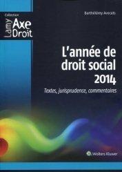 Dernières parutions dans Axe Droit, L'année de droit social 2014. Textes, jurisprudence, commentaires