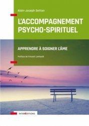 Dernières parutions sur Thérapies diverses, L'accompagnement psycho-spirituel - Apprendre à soigner l'âme. Apprendre à soigner l'âme