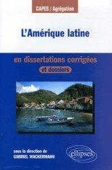 Dernières parutions dans Capes / Agrégation, L'Amérique latine en dissertations corrigées et dossiers