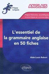 Dernières parutions dans Prépas Langues, L'essentiel de la grammaire anglaise en 50 fiches