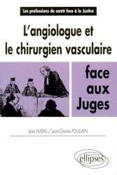 Nouvelle édition L'angiologue et le chirurgien vasculaire face aux juges