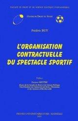 Dernières parutions dans Centre de droit du sport, L'organisation contractuelle du spectacle sportif