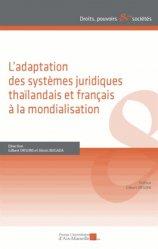 Dernières parutions dans Droits, pouvoirs et sociétés, L'adaptation des systèmes juridiques thaïlandais et français à la mondialisation