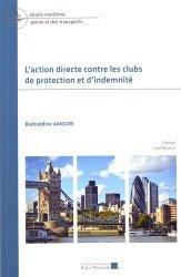 Dernières parutions sur Droit des transports, L'action directe contre les clubs de protection et d'indemnité