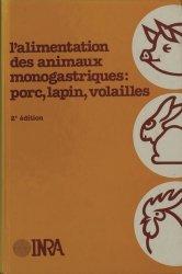 Dernières parutions sur Elevage des volailles, L'alimentation animaux monogastriques : porc, lapin, volailles