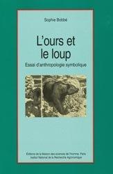 Dernières parutions dans Natures sociales, L'ours et le loup Essai d'anthropologie symbolique