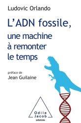 Dernières parutions sur Archéologie, L'ADN fossile, une machine à remonter le temps