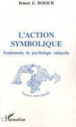Dernières parutions dans Espaces interculturels, L'action symbolique. Fondements de psychologie culturelle