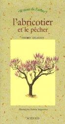 Dernières parutions dans Le nom de l'arbre, L'abricotier et le pêcher