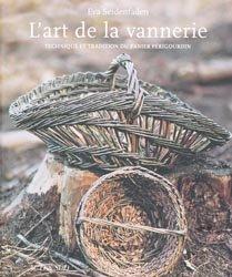 Dernières parutions sur Vannerie, L'art de la vannerie