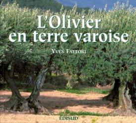 Souvent acheté avec Identification et caractérisation des variétés d'olivier cultivées en France Tome 1, le L'olivier en terre varoise