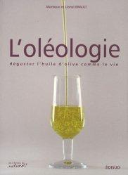 Souvent acheté avec Identification et caractérisation des variétés d'olivier cultivées en France Tome 1, le L'oléologie - Déguster l'huile d'olive comme le vin
