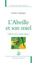 Dernières parutions dans Champion Les mots, L'abeille et son miel
