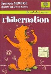 Dernières parutions dans Les minipommes, L'hibernation