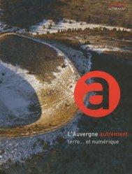 Dernières parutions dans Le Mook, L'Auvergne autrement : terre... et numérique