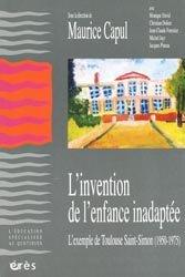 Dernières parutions dans L'éducation spécialisée au quotidien, L'invention de l'enfance inadaptée