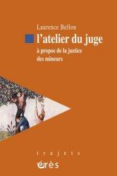 Dernières parutions sur Droit pénal des mineurs, L'atelier du juge. A propos de la justice des mineurs