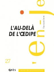 Dernières parutions dans L'en-Je lacanien, L'au-delà de l'Oedipe