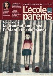 Dernières parutions dans L'école des parents, L'enfant et l'adolescent face au traumatisme