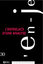 Dernières parutions dans L'en-Je lacanien, L'entrelacs de l'analyse