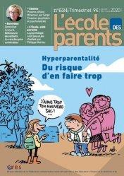 Dernières parutions dans L'école des parents, L'hyperparentalité - Les dangers d'en faire trop https://fr.calameo.com/read/000015856623a0ee0b361