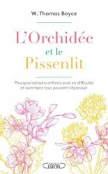 Dernières parutions sur Pédopsychiatrie, L'orchidée et le pissenlit