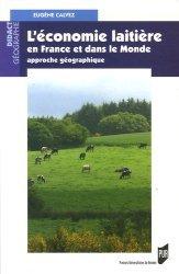 Dernières parutions sur Industrie laitière, L'économie laitière en France et dans le monde Approche géographique