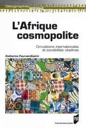 Dernières parutions dans Géographie sociale, L'Afrique cosmopolite. Circulations internationales et sociabilités citadines