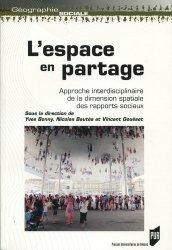 Dernières parutions dans Géographie sociale, L'espace en partage. Approche interdisciplinaire de la dimension spatiale des rapports sociaux