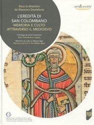Dernières parutions dans Art & Société, L'eredità di San Colombano. Memoria e culto attraverso il medioevo
