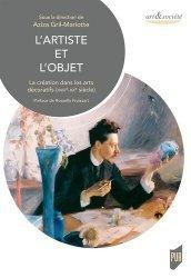 Dernières parutions dans Art & Société, L'artiste et l'objet. La création dans les arts décoratifs (XVIIIe-XXe siècle)