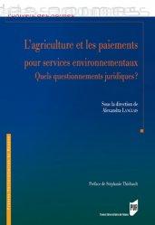 Dernières parutions dans L'univers des normes, L'agriculture et les paiements pour services environnementaux. Quels questionnements juridiques ?