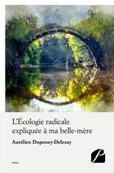 Dernières parutions dans Essai, L'Écologie radicale expliquée à ma belle-mère