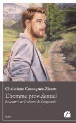 Dernières parutions sur Récits de voyages-explorateurs, L'homme providentiel. Rencontres sur le chemin de Compostelle