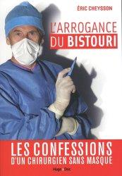 Dernières parutions sur Chirurgie, L'arrogance du bistouri