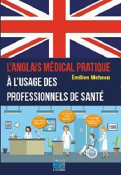 Dernières parutions sur Dictionnaires, L'anglais medical pratique
