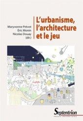 Dernières parutions sur Architecture - Urbanisme, L'urbanisme, l'architecture et le jeu
