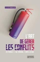 Dernières parutions sur Gestion des conflits, L'art de gérer les conflits