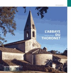Dernières parutions dans Regards..., L'abbaye du Thoronet
