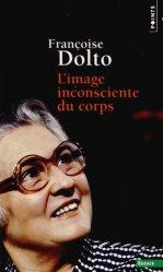 Dernières parutions sur Dolto, L'image inconsciente du corps