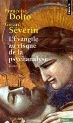 Dernières parutions sur Dolto, L'Evangile au risque de la psychanalyse. Tome 2, Jésus et le désir