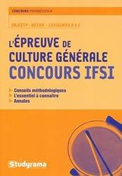 Souvent acheté avec Entrée en IFSI Épreuve écrite de culture générale, le L'épreuve de culture générale