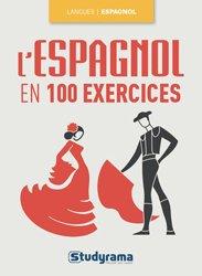 Dernières parutions dans Langues, L'espagnol en 100 exercices