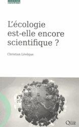 Dernières parutions dans Essais, L'écologie est-elle encore scientifique ?
