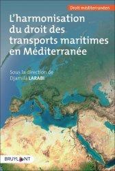 Dernières parutions sur Droit international privé, L'harmonisation du droit des transports maritimes de marchandises en Méditerrannée